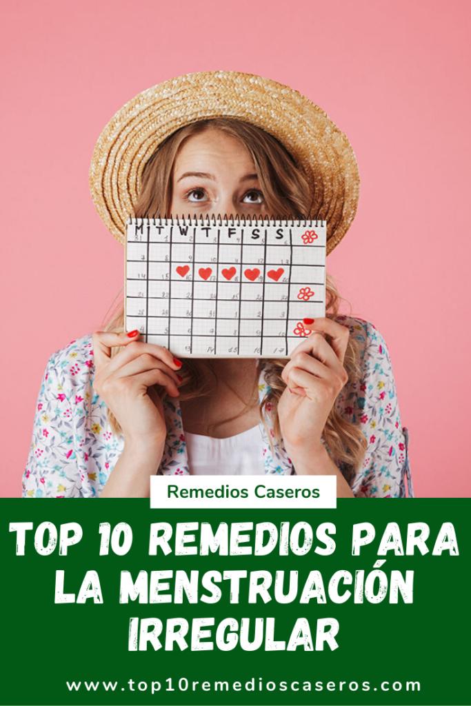 10 Remedios Caseros Para la Menstruación Irregular